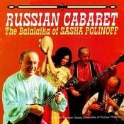 Russian Cabaret: The Balalaika Of Sasha Polinoff Songs