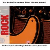 Eric Burdon (Former Lead Singer With The Animals) Selected Hits Songs
