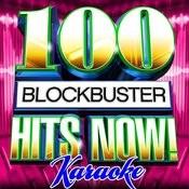 100 Blockbuster Hits Now! Karaoke Songs