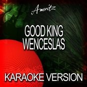 Good King Wenceslas (Karaoke Version) Songs