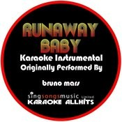 Runaway Baby (Originally Performed By Bruno Mars) [Karaoke Instrumental Version] Songs