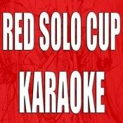 Red Solo Cup (Karaoke) Songs