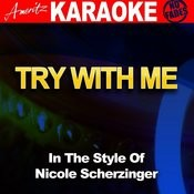 Try With Me (In The Style Of Nicole Scherzinger) [Karaoke Version] Songs