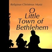 O Little Town Of Bethlehem Song