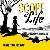 Scope Of Life - Christian Poetry Songs