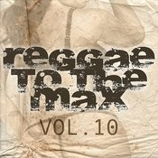 Reggae To The Max Vol 10 Songs