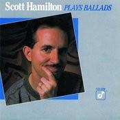 Scott Hamilton Plays Ballads Songs