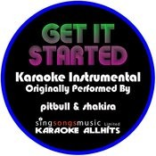 Get It Started (Originally Performed By Pitbull & Shakira) [Instrumental Version] Song