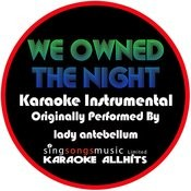 We Owned The Night (Originally Performed By Lady Antebellum) [(Instrumental Version] Songs