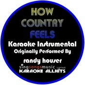 How Country Feels (Originally Performed By Randy Houser) [Instrumental Version] Songs