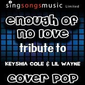 Enough Of No Love (Tribute To Keyshia Cole & Lil Wayne) [Karaoke Audio Version] Songs