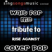 Wait For Me (Tribute To Rise Against) [Karaoke Audio Version] Songs