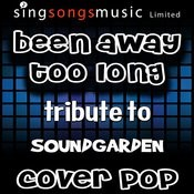 Been Away Too Long (Originally Performed By Soundgarden) [Karaoke Audio Version] Song