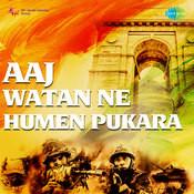 Aaj Watan Ne Humen Pukara Songs