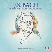 J.S. Bach: Prelude And Fugue In C Major, Bwv 547 (Digitally Remastered) Songs