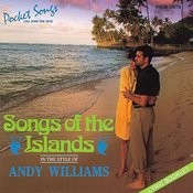 The Songs Of The Islands, In Style Of Andy Williams Songs