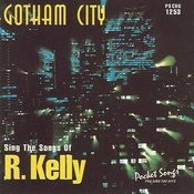 Gotham City - The Songs Of R. Kelly Songs