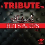A Tribute To Madonna's Hits Of The 90's, Vol. 1 Songs