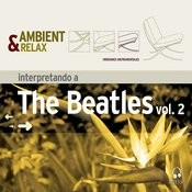 Ambient & Relax: The Beatles, Vol. 2 Songs
