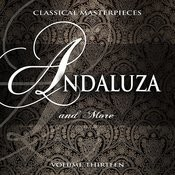 Classical Masterpieces: Andaluza & More, Vol. 13 Songs