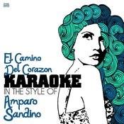 El Camino Del Corazon (In The Style Of Amparo Sandino) [Karaoke Version] - Single Songs