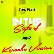 Tom Ford (In The Style Of Jay-Z) [Karaoke Version] - Single Song