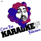 Como Fue (In The Style Of Feliciano) [Karaoke Version] Song