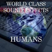 World Class Sound Effects 3 - Humans Songs