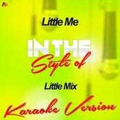 Little Me (In The Style Of Little Mix) [Karaoke Version] - Single Songs