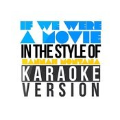 If We Were A Movie (In The Style Of Hannah Montana) [Karaoke Version] - Single Songs