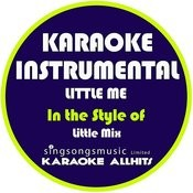 Little Me (In The Style Of Little Mix) [Karaoke Instrumental Version] Song