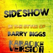Sideshow (In The Style Of Barry Biggs) [Karaoke Version] - Single Songs