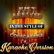 Just Arrived (In The Style Of Copacabana) [Karaoke Version] - Single Songs