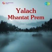 Yalach Mhantat Prem Songs