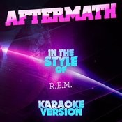 Aftermath (In The Style Of R.E.M.) [Karaoke Version] - Single Songs