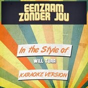 Eenzaam Zonder Jou (In The Style Of Will Tura) [Karaoke Version] Song