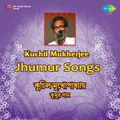 Jhumur Songs By Kuchil Mukerjee  Songs