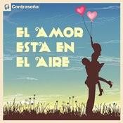 El Amor Esta En El Aire Songs