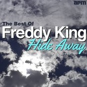 Hide Away - The Best Of Freddy King Songs