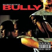 Bully (Music From The Larry Clark Film) [Digitally Remastered] Songs