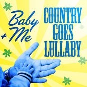 Baby+Me (Country Goes Lullaby) Songs