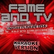 Fame And Tv (In The Style Of M.A.D And Kobi Onyame) [Karaoke Version] - Single Songs