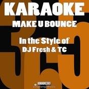 Make U Bounce (In The Style Of DJ Fresh & Tc) [Karaoke Version] - Single Songs