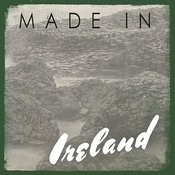 Made In: Ireland Songs