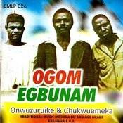 Ogom Egbunam Songs