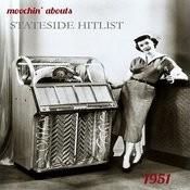Moochin' Abouts Stateside Hitlist 1951 Songs