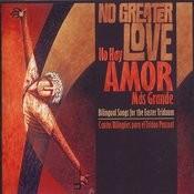 No Greater Love / No Hay Amor Más Grande Songs