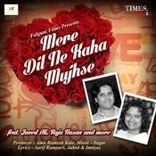 Mere Dil Ne Kaha Mujhse Songs