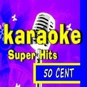 Karaoke Super Hits: 50 Cent, Vol. 1 Songs