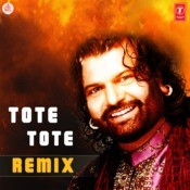 Tote Tote Remix Songs